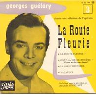 45 TOURS GEORGES GUETARY PATHE 45 EG 164 LA ROUTE FLEURIE / C EST LA VIE DE BOHEME / LA JOLIE MEUNIERE / VACANCES - Opera