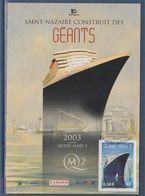 = Queen Mary 2 Saint Nazaire Construit Des Géants 12.12.03 Chantiers De L'Atlantique, L'Evénement Atlantique Est Là 3631 - 2000-09