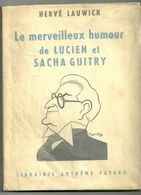 Lauwick Hervé. : Le Merveilleux Humour De Lucien Et Sacha Guitry - Theatre