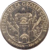 33 GIRONDE BORDEAUX BEFFROI DE LA GROSSE CLOCHE MÉDAILLE MONNAIE DE PARIS 2017 JETON TOKEN MEDALS COINS - Monnaie De Paris