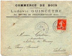 """1908 - Timbre Semeuse 10ct (n°138) Seul Sur Lettre. Francheville Pour Thury Harcourt. Entête Envel. """"Commerce De Bois"""" - Marcofilia (sobres)"""