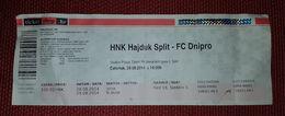NK HAJDUK SPLIT- FC DNIPRO DNIPROPETROVSK UKRAINE - Tickets D'entrée