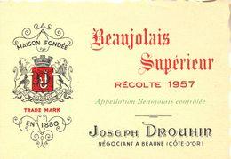 1 Etiquette Ancienne De BEAUJOLAIS SUPERIEUR RECOLTE 1957 - JOSEPH DROUHIN NEGOCIANT A BEAUNE - Beaujolais