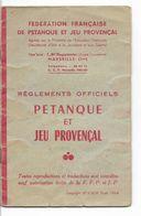 REGLEMENTS  OFFICIELS 1964 DE PETANQUE ET JEU PROVENCAL - PASTIS 51 - - Bowls - Pétanque