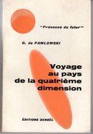 VOYAGE AU PAYS DE LA QUATRIEME DIMENSION De G. De PAWLOWSKI PRESENCE DU FUTUR N°56 1962 VOIR SCANS - Denoël