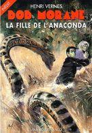 Bob Morane La Fille De L'anaconda E.O. 2001 Ed. Ananké Lefrancq H. Vernes . TBE - Aventure