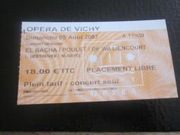 2007 Opéra De Vichy Allier Ticket D'entrée Billet Location El Bachat Poulet-de Williencourt -L.Beethoven M.Ravel - Tickets - Vouchers