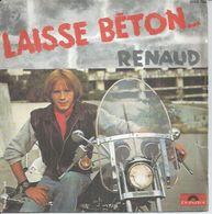 """45 Tours SP - RENAUD  - POLYDOR 2056702   """" LAISSE BETON... """" + 1 - Vinyl-Schallplatten"""