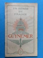 UN HEROS DE FRANCE : GUYNEMER - Format : 24 Cm X 14,5 Cm - 28 Pages - Aviation