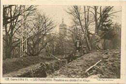 MILITAIRE .GUERRE 1914/15.-LES TRANCHEES . Tranchées Aux Abords D'un Village . - France