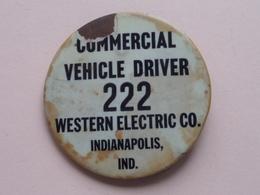 COMMERCIAL VEHICLE DRIVER 222 WESTERN ELECTRIC C° Indianapolis IND. : OLD Button ( 73 Mm.) Zie Foto Voor Detail ! - Professionnels/De Société