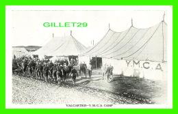 MILITARIA - Y. M. C. A. CAMP AT VALCARTIER, QUEBEC - T. H. DAVIES IN 1915 - - Régiments