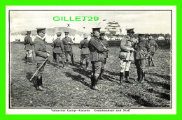 MILITARIA - VALCARTIER CAMP, QUEBEC - COMMANDANT AND STAFF - CIRCULÉE EN 1914 - VALENTINE'S SERIES - - Personnages
