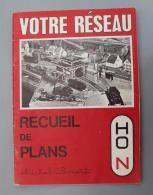 Modélisme Livre Catalogue 002, Votre Réseau, Recueil De Plans Michel Clément HO Et N, Année 1970, , Complet 64 Pages Ave - Books And Magazines