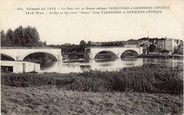 Le Pont Sur La Marne Reliant VARREDES à GERMIGNY-L'EVEQUE - Guerre 1914-18