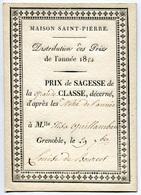 RC 6983 - 1824 DISTRIBUTION DES PRIX DE SAGESSE GRANDE CLASSE MAISON SAINT PIERRE GRENOBLE ISERE - TB - Diploma & School Reports