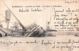 Bordeaux (33) - Accident Du Chili - Le Chili Et L'Hérakles - Bateau 1903 - Bordeaux
