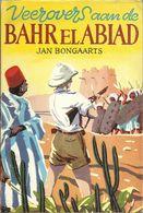 VEEROVERS AAN DE BAHR EL ABIAD - JAN BONGAARTS - UITGEVERIJ HEIDELAND HASSELT - 1e DRUK 1960 - Livres, BD, Revues