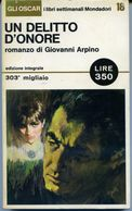 M061> Oscar Settimanali Mondadori N° 18 - Autore: Giovanni Arpino < Un Delitto D'Onore > SETTEMBRE 1965 - Libri, Riviste, Fumetti
