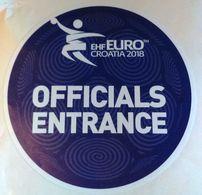 HANDBALL / MEN'S EHF EURO CROATIA 2018 / Main Official Sticker / OFFICIALS ENTRANCE - Handball
