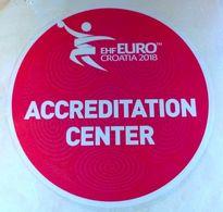 HANDBALL / MEN'S EHF EURO CROATIA 2018 / Main Official Sticker / ACCREDITATION CENTER - Handball