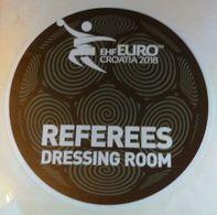 HANDBALL / MEN'S EHF EURO CROATIA 2018 / Main Official Sticker / REFEREES DRESSING ROOM - Handball