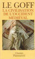 LA CIVILISATION DE L'OCCIDENT MÉDIÉVAL PAR JACQUES LE GOFF - CHAMPS FLAMMARION - Storia