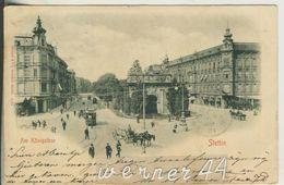 Stettin V. 1900  Am Königsthor Mit Strassenbahb Und Pferdekutsche Und Hotel`s  (23051) - Pommern