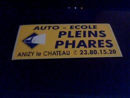 Autocollant    Publicitaire  Auto Ecole Pleins Phare A Anizy Le Chateau - Publicités