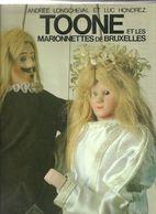 Longcheval Andrée Et Honorez Luc : Toone Et Les Marionettes De Bruxelles. - Cultural