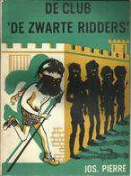 DE CLUB ' DE ZWARTE RIDDERS ' - JOS. PIERRÉ - UITGEVERIJ DE SIKKEL - 1e DRUK 1956 - Books, Magazines, Comics