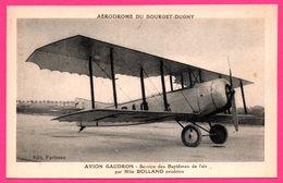 Aérodrome Du Bourget Dugny - Avion GAUDRON - Service Des Baptêmes De L'Air Par Mlle BOLLAND Aviatrice - Edit. FARINEAU - Le Bourget