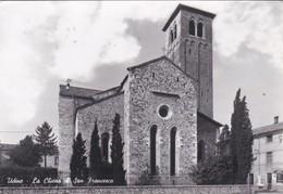 CARTOLINA - POSTCARD - UDINE - LA CHIESA DI SAN FRANCESCO - Udine