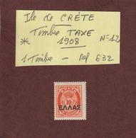 ILE DE CRETE - Timbre TAXE - N° 12  De 1908 - Neuf * . En L'état.....voir Les 2 Scannes - Crète