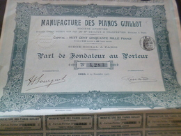 Action Part Fondateur Au Porteur Manufacture Des Pianos Guillot 1907 - Industrie