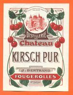 étiquette Ancienne Kirsch Pur Distillerie Du Chateau J Bertrand à Fougerolles - Etiquettes