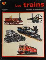 LES TRAINS Avec Plans De Modèle Réduits - Bibliothèque Visuelle GAMMA 1971 - Très Bon Etat - Books And Magazines