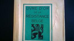 LIVRE D OR DE LA RÉSISTANCE BELGE GUERRE 1940 - 1945 MILITARIA BELGIQUE EDITIONS LECLERCQ ANNÉES 1940 - 1939-45