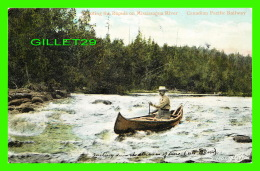 MISSISSAGUA RIVER, ONTARIO - SHOOTING THE RAPIDS IN CANOE - CANADIAN PACIFIC RAILWAY - TRAVEL IN 1906 - VALENTINE &  - Ontario