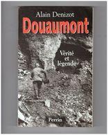 Guerre 1914 1918 Verdun Vérité Et Légende   Meuse  Alain Denizot - Guerra 1914-18
