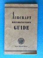 AIRCRAFT  - Recognition Guide - WAR Department 1943 - Aviation