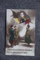 Guerre 1914 -18: Salut à La Glorieuse BELGIQUE Et à Son Vaillant Roi. - Patriotiques