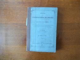 JOURNAL DES COMMISSAIRES DE POLICE 1885 BULLETIN DE POLICE GENERALE SOUS LA DIRECTION DE M. F. BRAYER 356 PAGES - Police