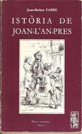ISTORIA DE JOAN-L'AN-PRES - Tome 1 - Joan-Batista FABRE. Livre : Cercle OCCITAN De Montpelhièr (Montpellier) 1979 - Books, Magazines, Comics