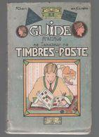 Albert La Planche : Guide Pratique De L'amateur De Timbres Poste Ed Albin Michel 1928 ( Pas Courant ) - Littérature