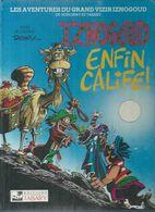 """IZNOGOUD  """" ENFIN CALIFE ! """" -  TABARY - E.O.  1986  TABARY - Iznogoud"""