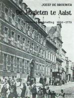 De Jezuïeten Te Aalst 1: Stichting En Opheffing 1620 - 1773 - Livres, BD, Revues