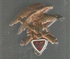 Insigne Militaire ,militaria , 93 E Régiment D'artillerie  , Drago, Frais Fr : 2.85 E - Army