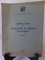 SNCF - SIGNALISATION ET INSTALLATIONS DE SÉCURITÉ ÉLECTRIQUES De 1955 - SNCF - Chemin De Fer