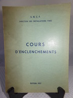 SNCF - COURS D'ENCLENCHEMENTS - Édition 1957 - SNCF - Chemin De Fer